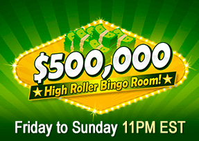 $500,000 High Roller Bingo Room!