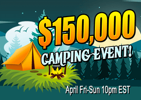 $150,000 Camping Event! April 9th-30th 10pm (EST)
